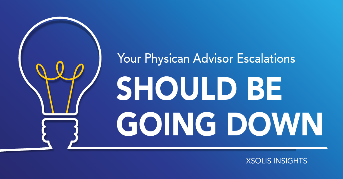 Your Physician Advisor Escalations Should Be Going Down