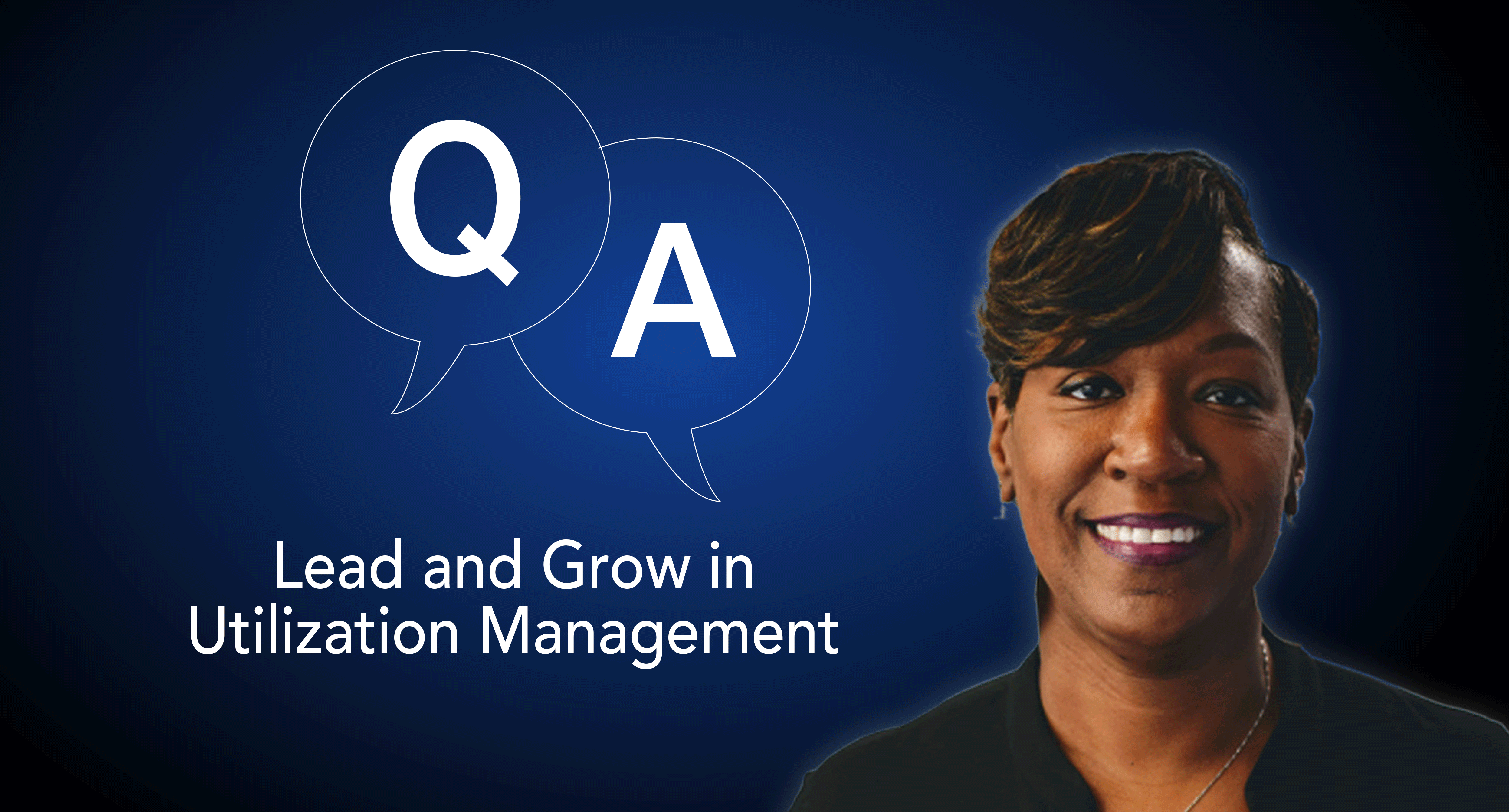 Lead and Grow in Utilization Management – Q&A with Michelle Wyatt