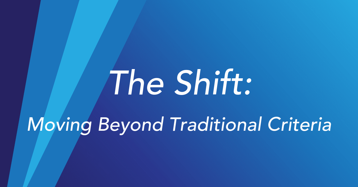 The Shift from Traditional Criteria